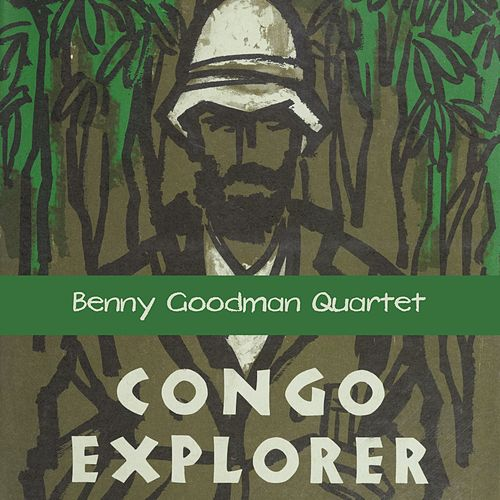 Congo Explorer by Benny Goodman