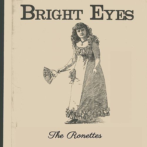 Bright Eyes de The Ronettes