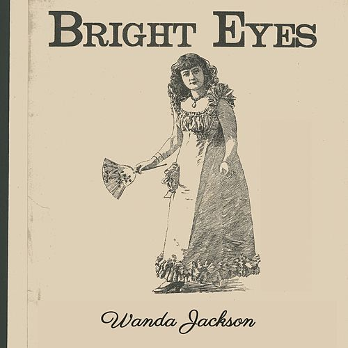 Bright Eyes by Wanda Jackson