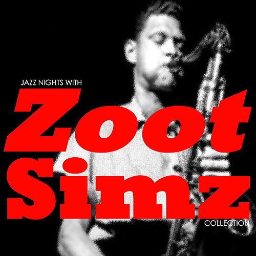 Jazz Nights With Zoot Sims Collection de Zoot Sims