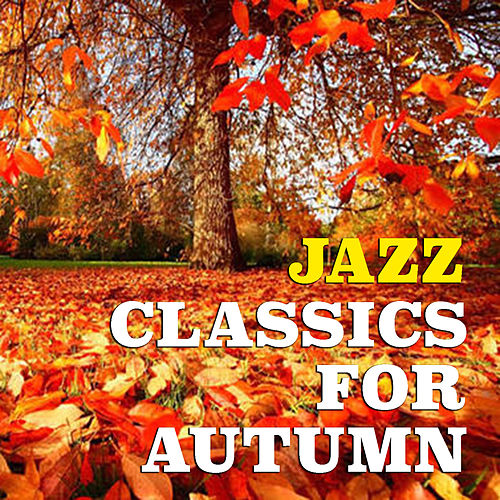 Jazz Classics For Autumn von Various Artists