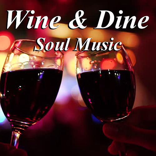 Wine & Dine Soul Music by Various Artists
