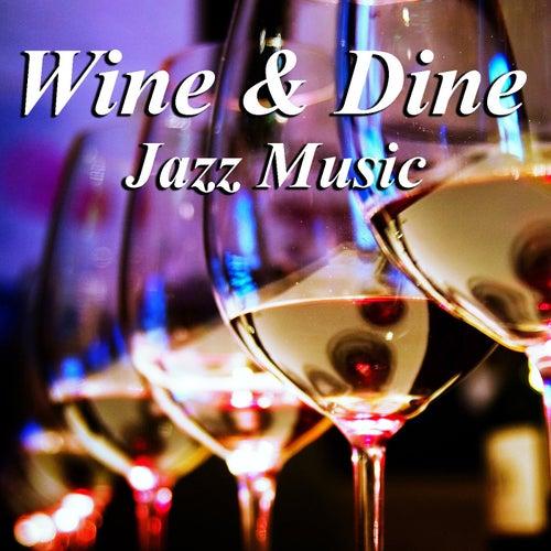 Wine & Dine Jazz Music de Various Artists