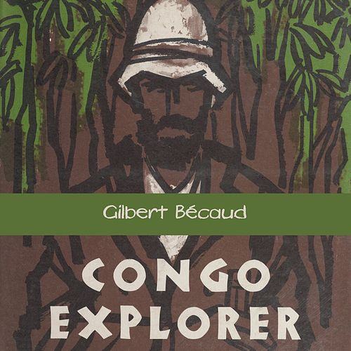 Congo Explorer de Gilbert Becaud