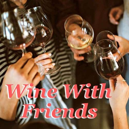 Wine With Friends von Various Artists