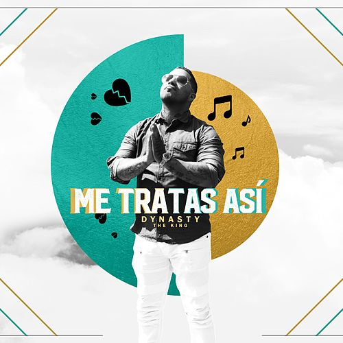 Me Tratas Asi by Dynasty The King