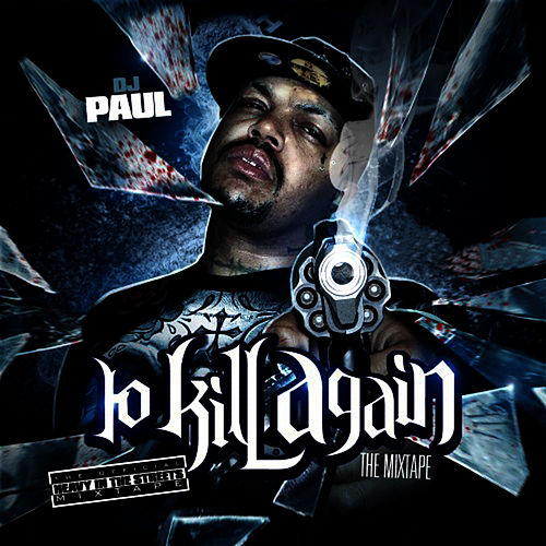 To Kill Again...The Mixtape de DJ Paul