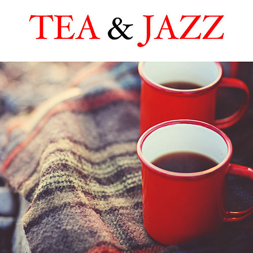 Tea & Jazz von Various Artists