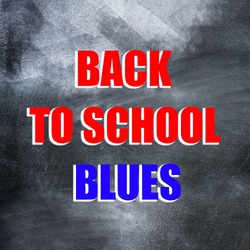 Back To School Blues by Various Artists
