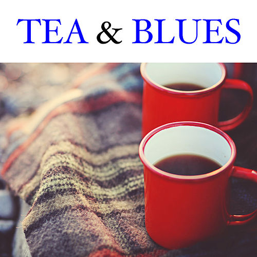 Tea & Blues by Various Artists