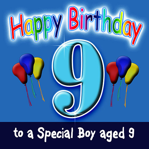 Happy Birthday (Boy Age 9) By Andy Green : Napster