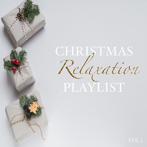 Christmas Relaxation Playlist Vol.3 by Various Artists