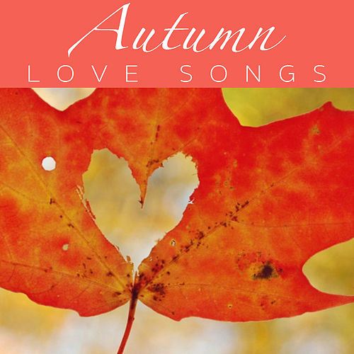 Autumn Love Songs by Various Artists