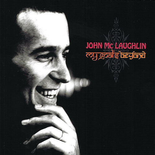 My Goal's Beyond by John McLaughlin