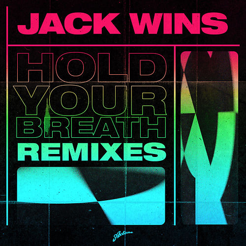 Hold Your Breath (Remixes) by Jack Wins