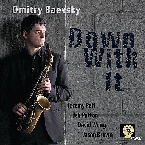 Down With It by Dmitry Baevsky