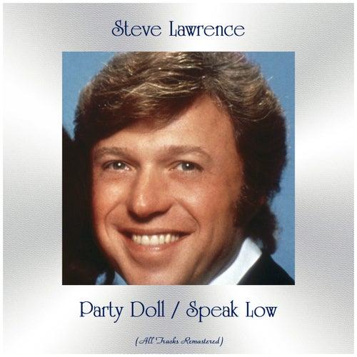 Party Doll / Speak Low (All Tracks Remastered) de Steve Lawrence