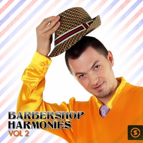 Barbershop Harmonies, Vol. 2 by Various Artists