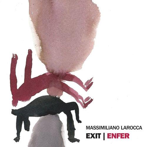 Exit | Enfer von Massimiliano Larocca