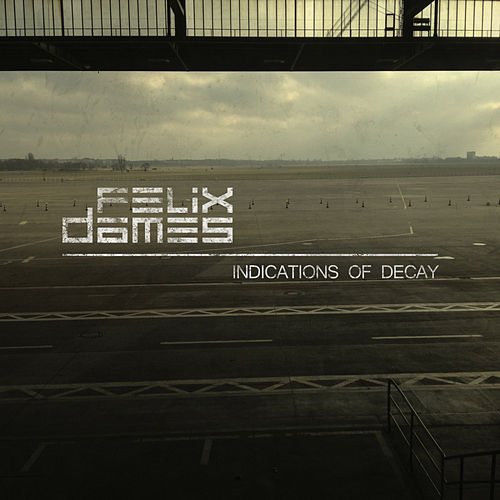 Indications Of Decay von Felix Dames