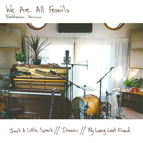 Boathouse Session by We Are All Fossils