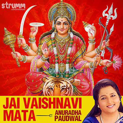 Jai Vaishnavi Mata - Single by Anuradha Paudwal