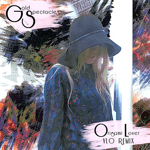Origami Lover (VLO Remix) von Gold Spectacles