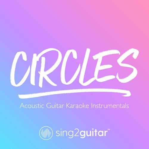 Circles (Acoustic Guitar Karaoke Instrumentals) von Sing2Guitar