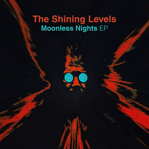 Moonless Nights EP by The Shining Levels
