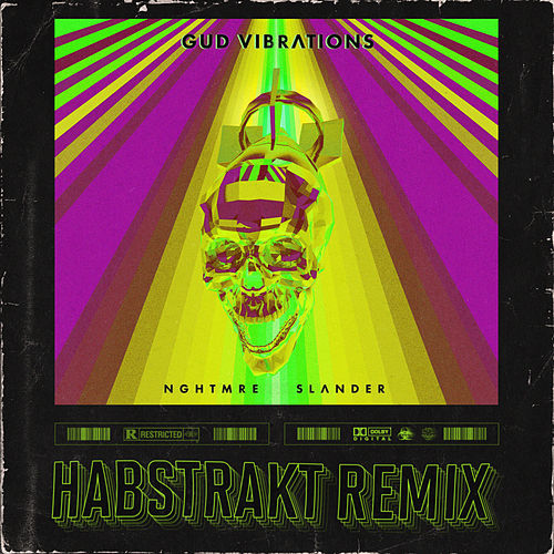 GUD VIBRATIONS (Habstrakt Remix) by NGHTMRE