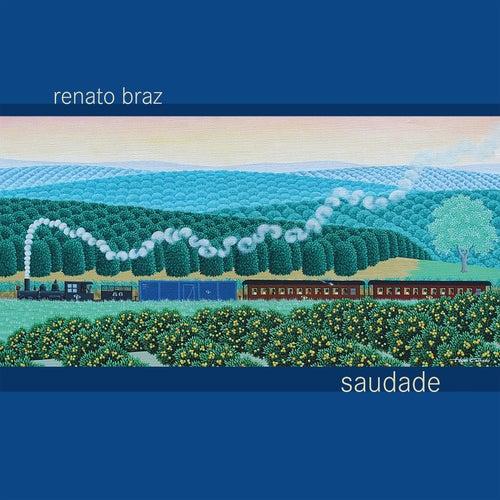 Saudade de Renato Braz