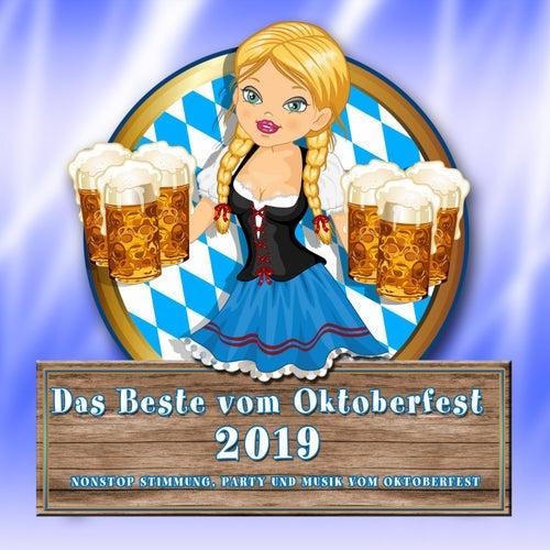 Das Beste vom Oktoberfest 2019 (Nonstop Stimmung, Party und Musik vom Oktoberfest) by Various Artists