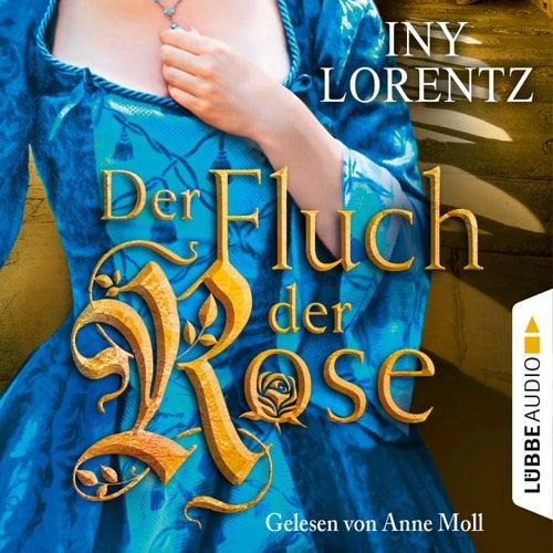 Der Fluch der Rose (Gekürzt) von Iny Lorentz