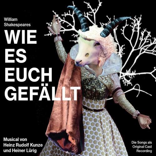 Wie es euch gefällt - Musical von Heinz Rudolf Kunze und Heiner Lürig (Original Cast Recording) von Heiner Lürig