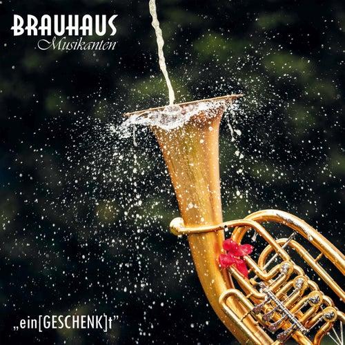"""""""ein[GESCHENK]t"""" by Brauhaus Musikanten"""