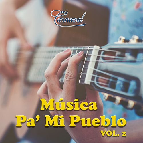 Música Pa' Mi Pueblo, Vol. 2 de Various Artists