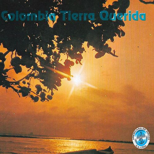 Colombia Tierra Querida by Various Artists