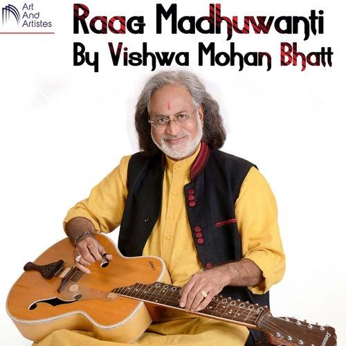 Raag Madhuwanti By Vishwa Mohan Bhatt de Vishwa Mohan Bhatt