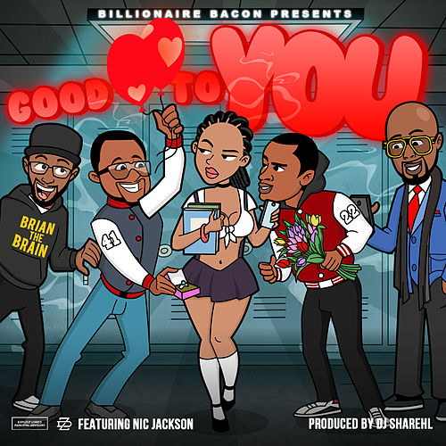 Good To You by Billionaire Bacon