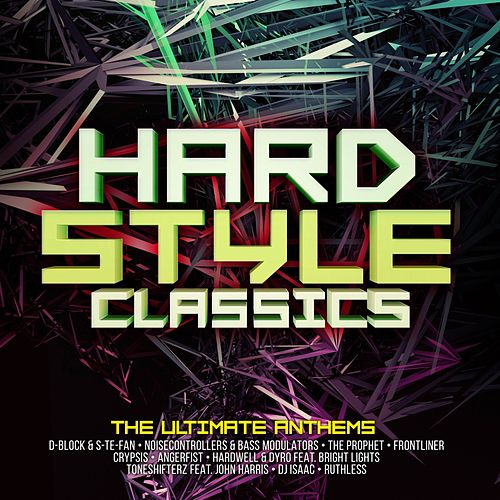 Hardstyle Classics - The Ultimate Anthems von Various Artists