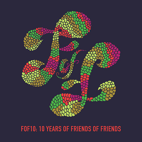 FOF10: Friends of Friends at 10 by Various Artists