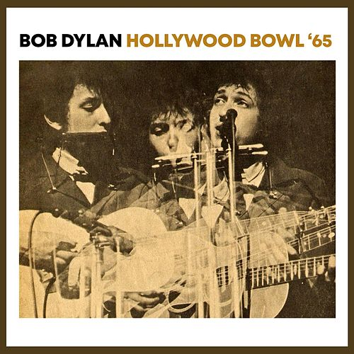 Hollywood Bowl '65 by Bob Dylan