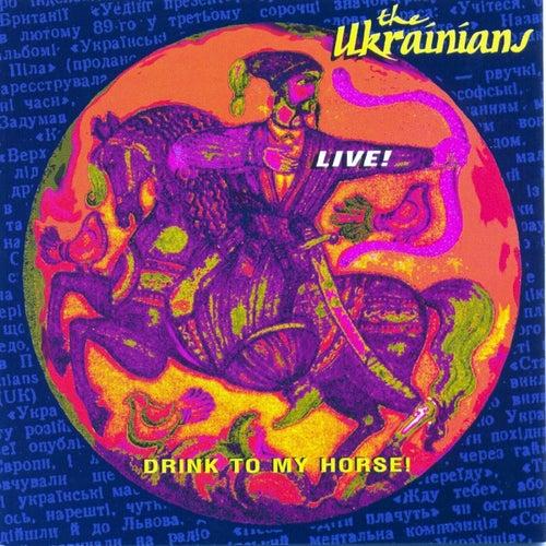 Drink To My Horse de The Ukrainians