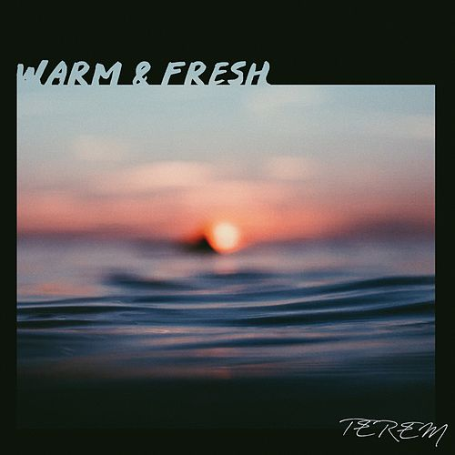 Warm & Fresh by Terem