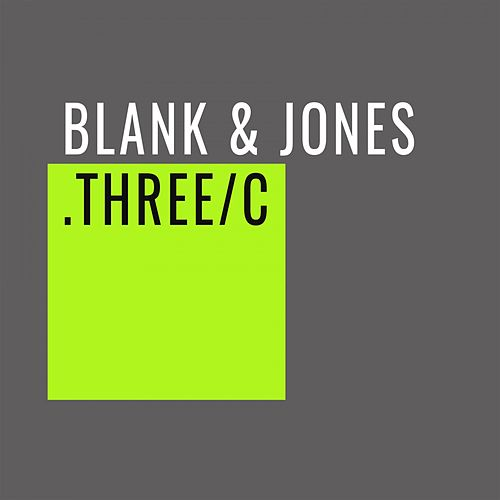 Three/C by Blank & Jones