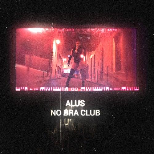 No Bra Club by Alus