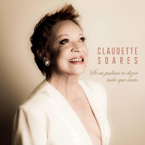 Se Eu Pudesse Te Dizer Tudo Que Sinto (Canções de Silvio Cesar) de Claudette Soares