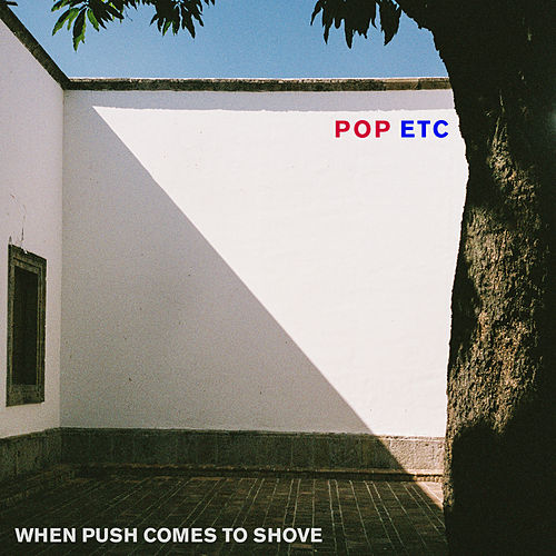 When Push Comes to Shove by POP ETC