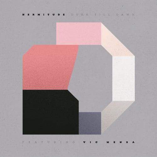 Dusk Till Dawn (feat. Vic Mensa) von Hermitude