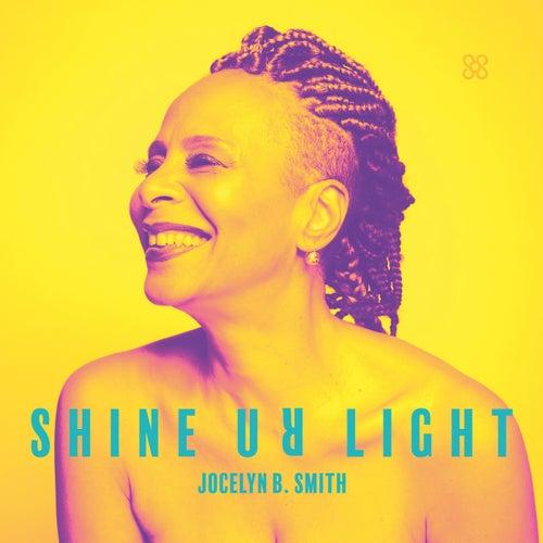 Shine Ur Light by Jocelyn B. Smith
